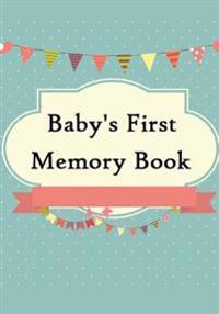 Baby's First Memory Book: Baby's First Memory Book; Merry Baby
