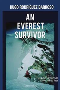 An Everest Survivor: A Quest for Survival Above 28,000 Feet