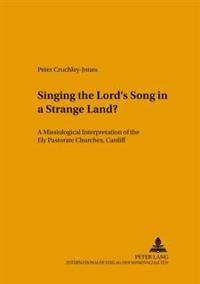 Singing The Lord's Song In A Strange Land?