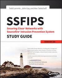 SSFIPS Securing Cisco Networks with Sourcefire Intrusion Prevention System Study Guide