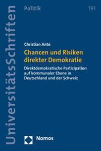 Chancen Und Risiken Direkter Demokratie: Direktdemokratische Partizipation Auf Kommunaler Ebene in Deutschland Und Der Schweiz
