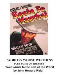 World's Worst Westerns Plus Some of the Best Your Guide to the Best of the Worst
