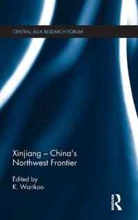 Xinjiang - China's Northwest Frontier