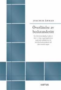 Överlåtelse av beslutanderätt : en rättsvetenskaplig studie av den i 10 kap. regeringsformen reglerade möjligheten att överlåta beslutanderätt till icke-svenskt organ