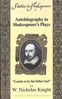Autobiography in Shakespeare's Plays