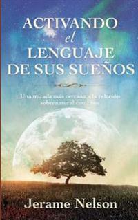 Activating Your Dream Language Spanish Version