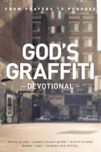 God's Graffiti Devotional: From Prayers to Purpose