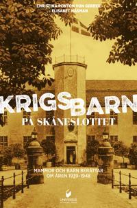Krigsbarn på Skåneslottet : mammor och barn berättar om åren 1939-1948
