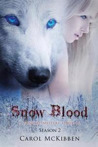Snow Blood: Season 2: A Vampire Mystery Thriller
