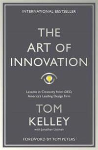 Art of innovation - lessons in creativity from ideo, americas leading desig