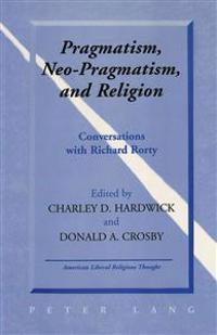 Pragmatism, Neo-Pragmatism, and Religion