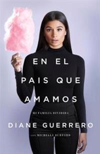En El País Que Amamos: Mi Familia Dividida