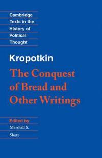 The Conquest of Bread and Other Writings