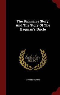 The Bagman's Story, and the Story of the Bagman's Uncle