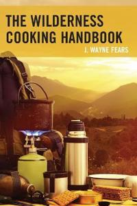 The Wilderness Cooking Handbook