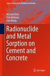 Radionuclide and Metal Sorption on Cement and Concrete