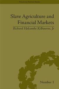 Slave Agriculture and Financial Markets in Antebellum America