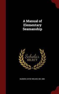 A Manual of Elementary Seamanship