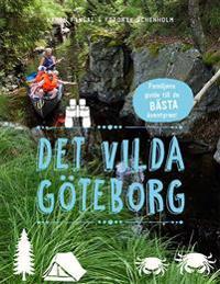 Det vilda Göteborg : familjens guide till de bästa äventyren