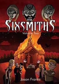 The Sixsmiths: Volume Two