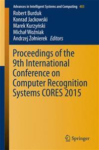 Proceedings of the 9th International Conference on Computer Recognition Systems CORES 2015