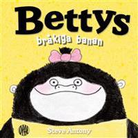Bettys bråkiga banan