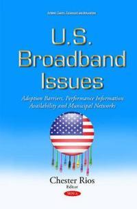 U.s. broadband issues - adoption barriers, performance information availabi