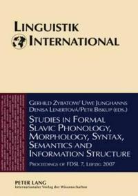 Studies in Formal Slavic Phonology, Morphology, Syntax, Semantics and Information Structure