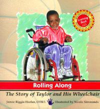 Rolling Along: The Story of Taylor and His Wheelchair