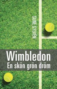 Wimbledon : en skön, grön dröm - Wimbledontennisens historia