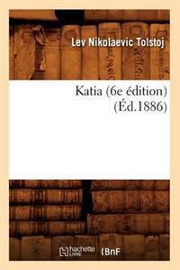 Katia (6e �dition) (�d.1886)
