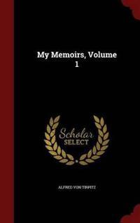 My Memoirs; Volume 1