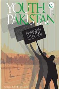 The Youth of Pakistan: Calling & Cure of Pakistan