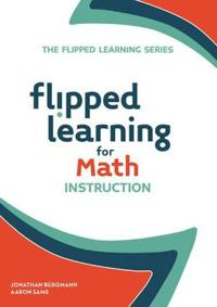 Flipped Learning for Math Instruction