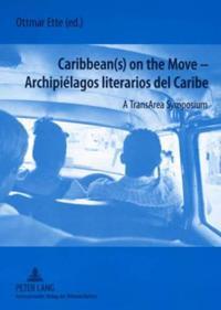 Caribbeans on the Move / Archipielagos Literarios Del Caribe