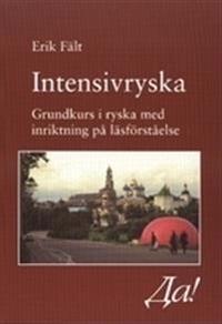 Intensivryska : grundkurs i ryska med inriktning på läsförståelse