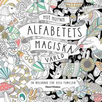 Alfabetets magiska värld   En målarbok för hela familjen