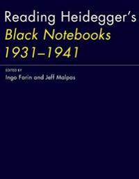 Reading Heidegger's Black Notebooks 1931-1941