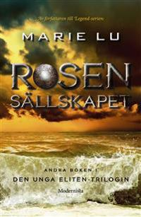 Rosensällskapet : Andra boken i Den unga eliten-trilogin