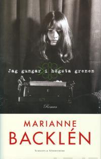 Jag gungar i högsta grenen / Marianne Backlén