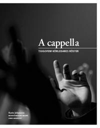 A cappella : tjugofem körledares röster