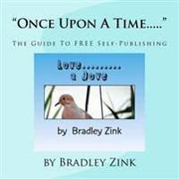 Once Upon a Time...: The Guide to Free Self-Publishing