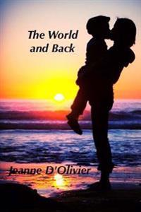 The World and Back - One Woman's Journey and Fight to Save Her Child from Abuse: A Trilogy of the Three Mummy Where Are You Books.