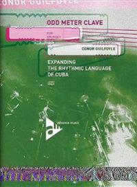 Odd Meter Clave for Drumset: Expanding the Rhythmic Language of Cuba, Book & CD