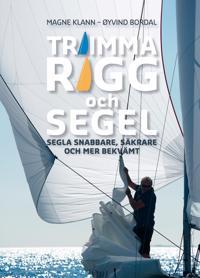 Trimma rigg och segel : segla snabbare, säkrare och mer bekvämt