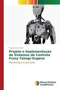 Projeto E Implementacao de Sistemas de Controle Fuzzy Takagi-Sugeno