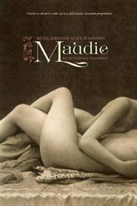 Maudie: Revelations of a Life in London and an Unforeseen Denouement