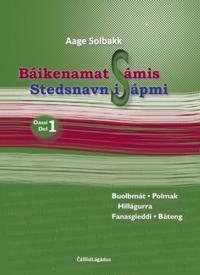 Báikenamat Sámis = Stedsnavn i Sápmi : del 1 : Polmak, Båteng