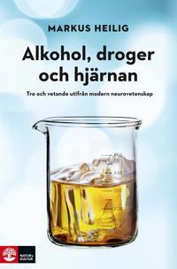 Alkohol, droger och hjärnan