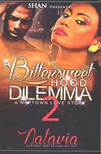 A Bittersweet Hood Dilemma 2: A Naptown Love Story